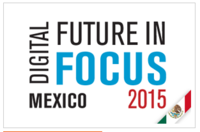 2015 Mexico Digital Future in Focus