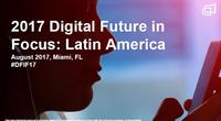 2017 LATAM Digital Future in Focus