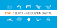 Top 10 Burning Issues in Digital Whats the Common Thread
