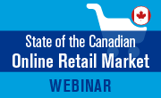 State of the Canadian Online Retail Market Webinar