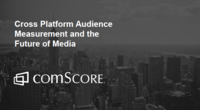 Cross Platform Audience Measurement and the Future of Media