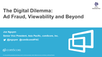 The Digital Dilemma: Ad Fraud, Viewability and Beyond