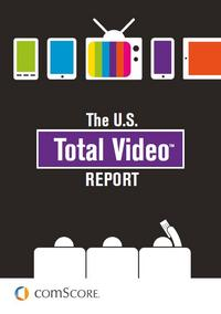 comScore's U.S. Total Video Report Available for Download