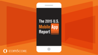 comScore's 2015 U.S. Mobile App Report Available for Download