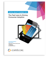 Digital Wallet Road Map 2013 - Comscore, Inc. on